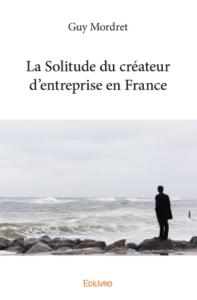La solitude du créateur d'entreprise en France